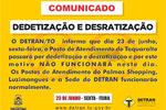 Posto de Atendimento de Taquaralto não irá funcionar nesta sexta-feira, 23