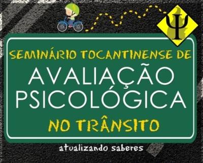 I Seminário Tocantinense de Avaliação Psicológica no Trânsito