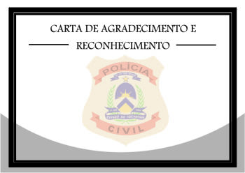 Carta de Agradecimento aos policiais civis