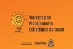 Workshop de Planejamento Estratégico da Secad