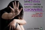 Denúncias são essenciais para o combate a violência e proteção a mulher, principalmente durante período de isolamento.