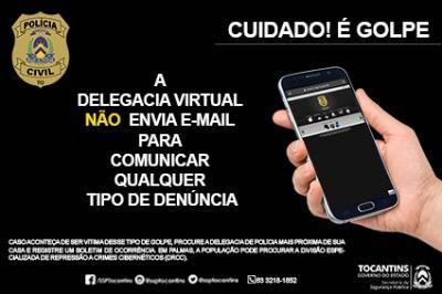 Polícia Civil do Tocantins alerta para golpe que usa a Delegacia Virtual como isca para captação de dados