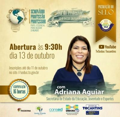 A Secretária professora Adriana Costa fará abertura do Seminário